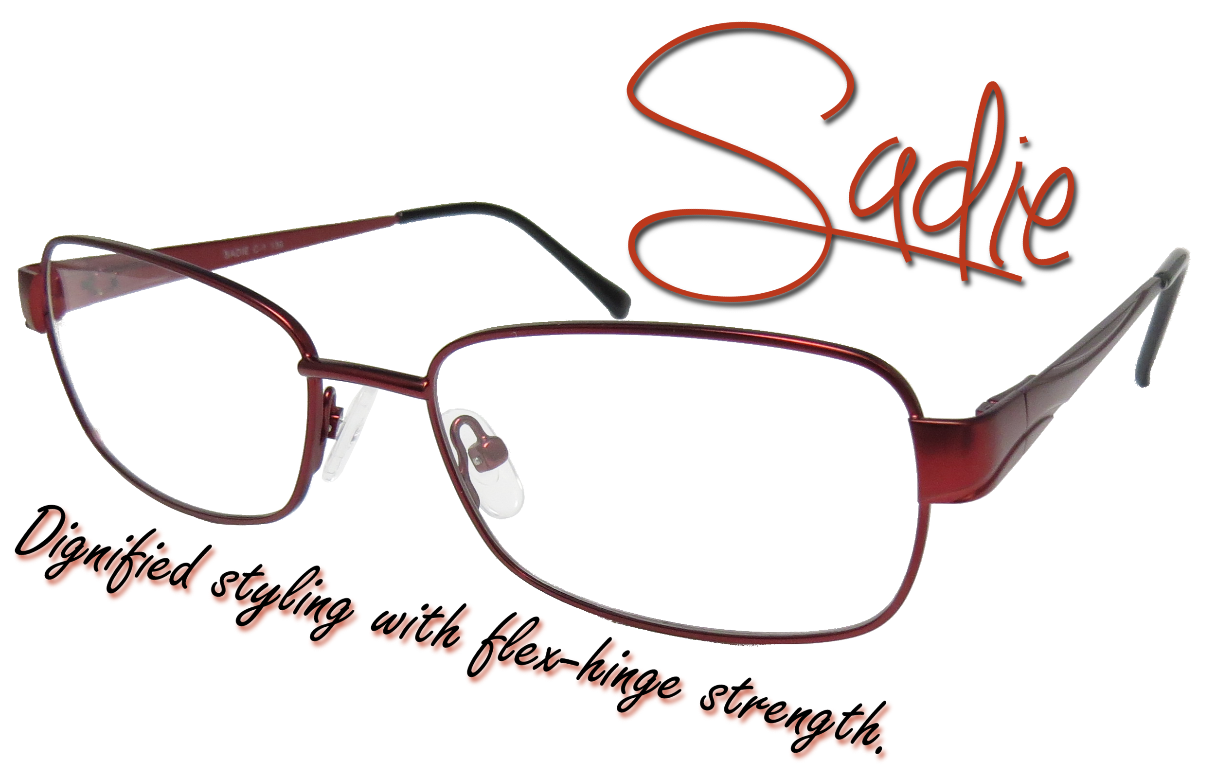 Sadie: Dignified styling with flex-hinge strength.