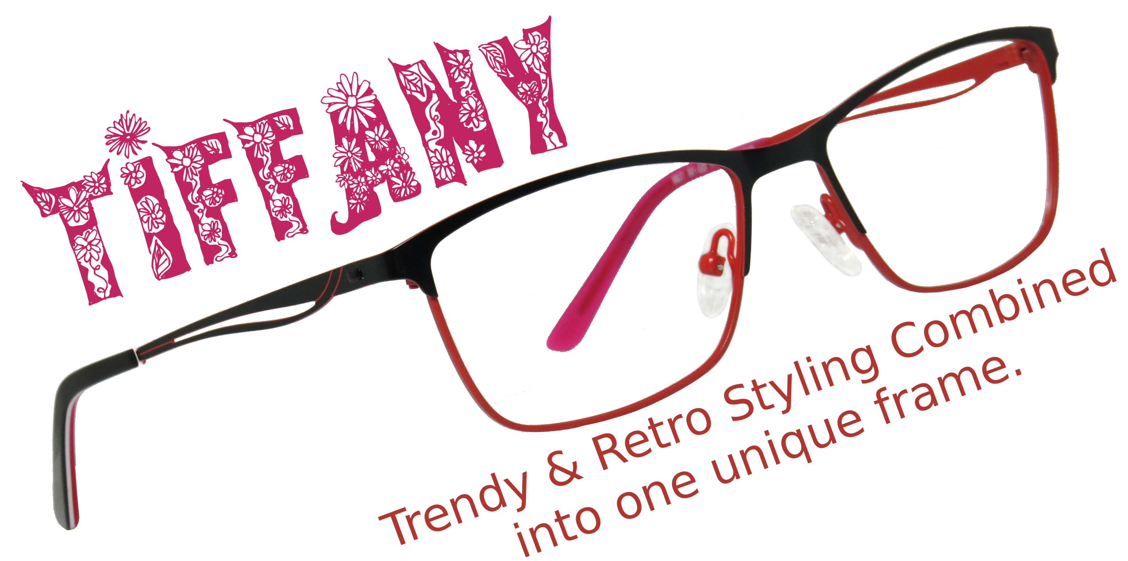 Tiffany: Trendy & Retroy Stylign Combined into one unique frame.